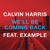 Calvin Harris - We'll Be Coming Back (feat. Example)  arte